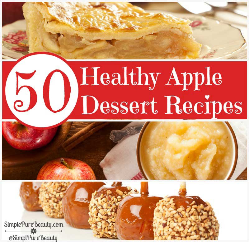 Healthy Apple Desserts  50 Delicious and Healthy Apple Dessert Recipes