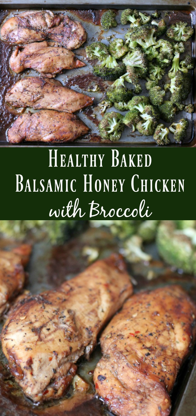Healthy Baked Chicken Marinade  Healthy Baked Balsamic Honey Chicken with Broccoli