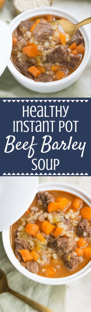 Healthy Beef Barley Soup  Healthy Instant Pot Beef Barley Soup The Clean Eating Couple