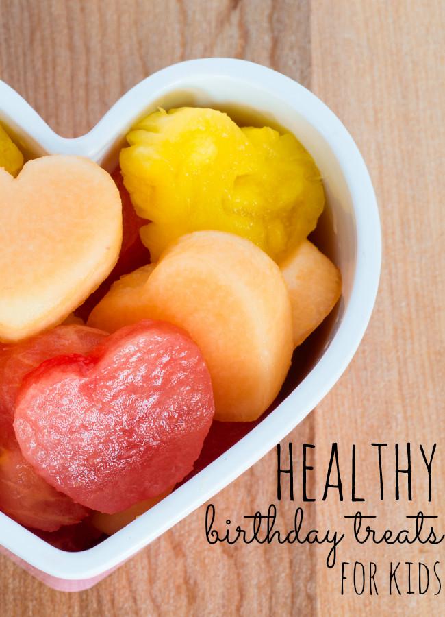 Healthy Birthday Snacks  Healthy Birthday Treats for Kids My Life and Kids