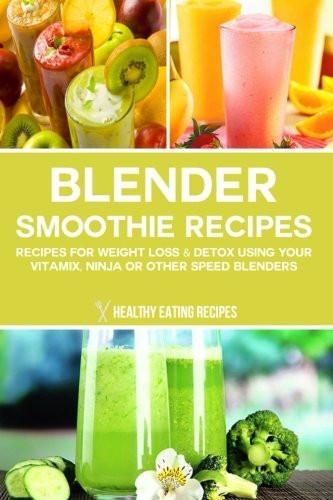 "Healthy Blender Recipes For Weight Loss  Cookbooks List The Best Selling ""Blenders"" Cookbooks"