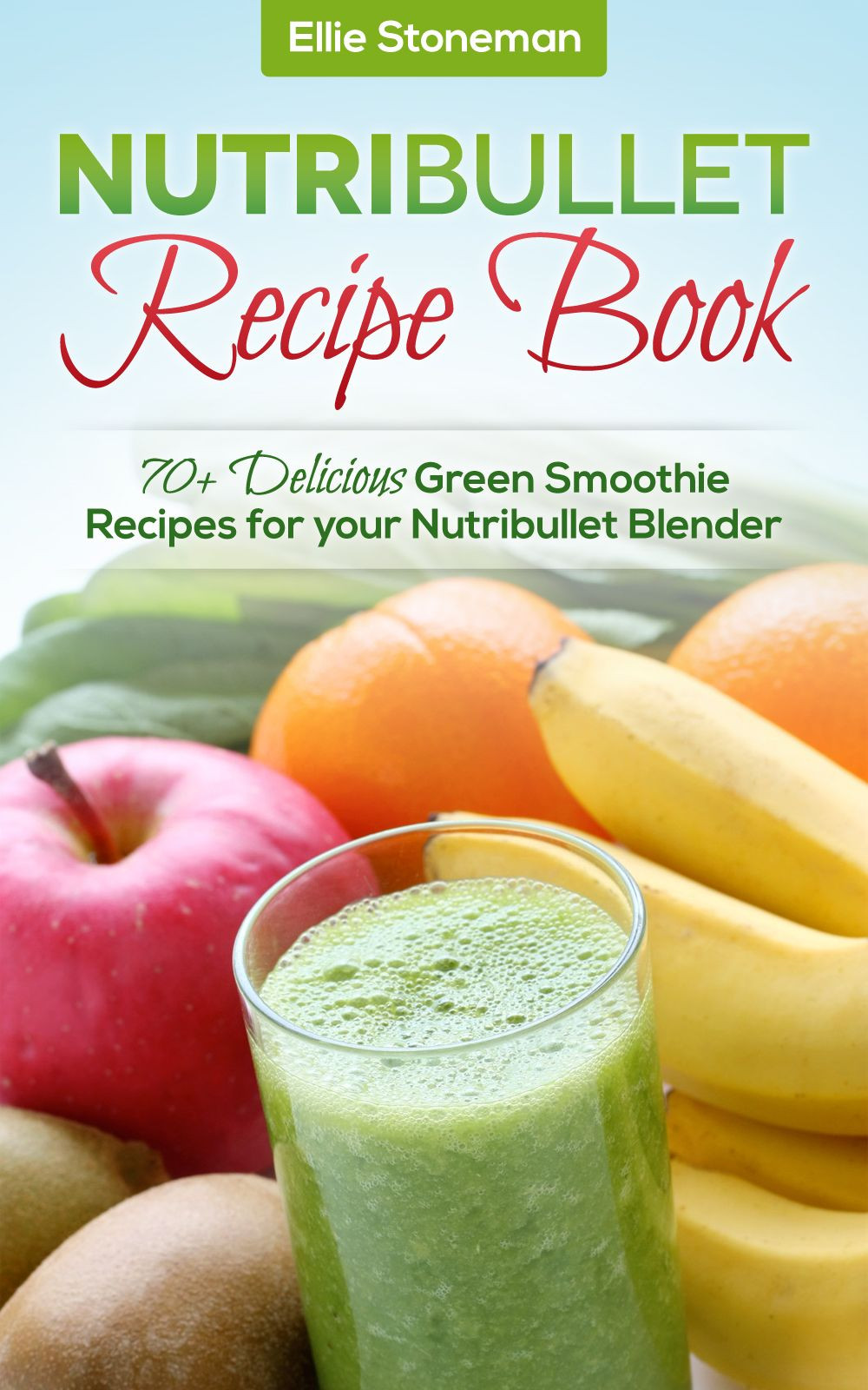 Healthy Blender Recipes For Weight Loss  Nutribullet and Magic Bullet Recipes for Weight Loss