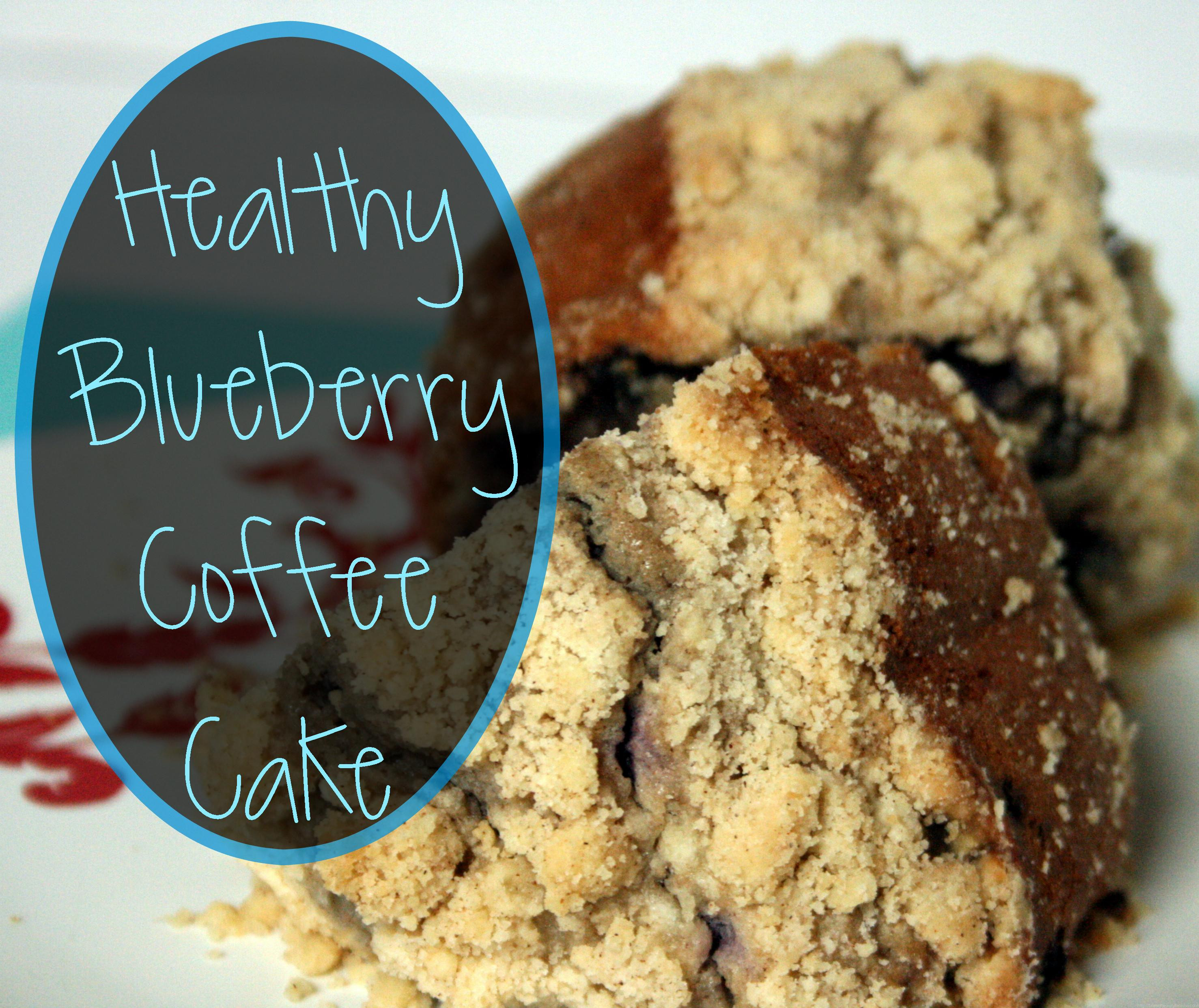 Healthy Blueberry Coffee Cake  Healthy Blueberry Coffee Cake Tales of Beauty for Ashes