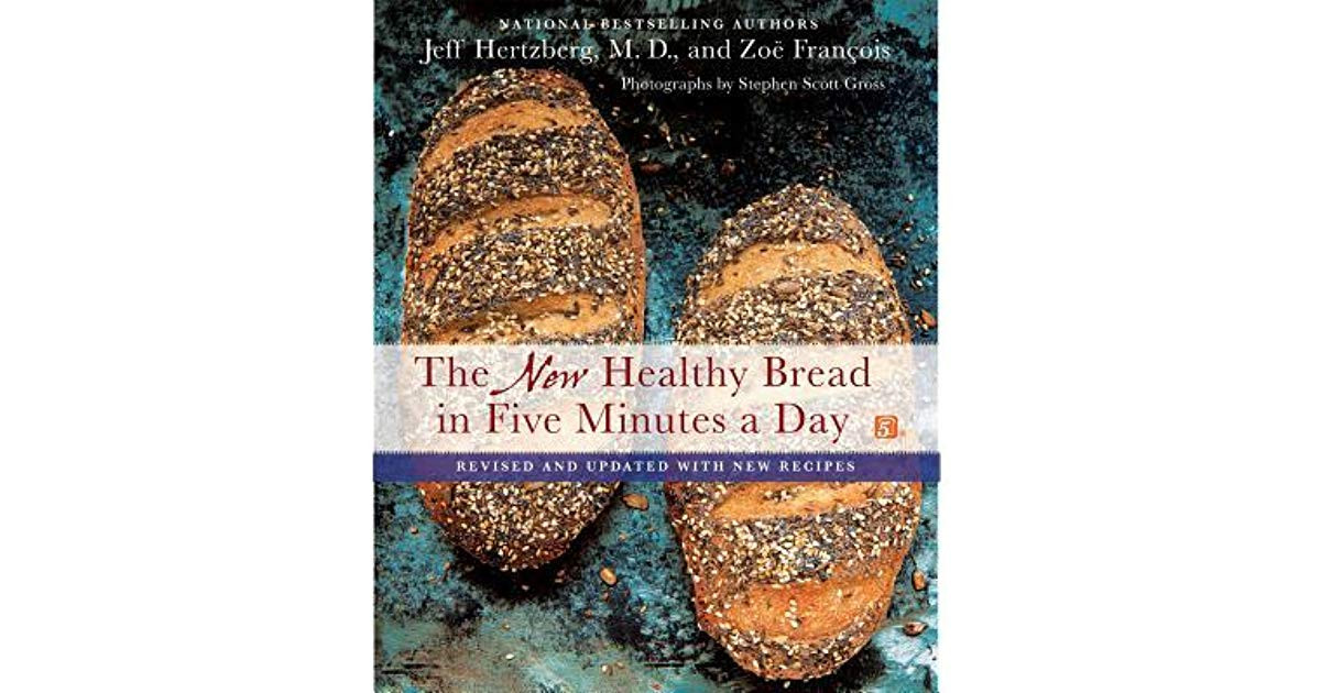 Healthy Bread In 5 Minutes A Day  The New Healthy Bread in Five Minutes a Day Revised and