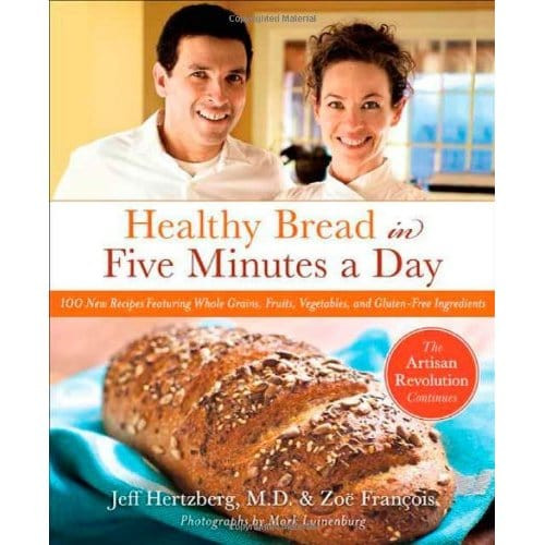 Healthy Bread In 5 Minutes A Day  Giveaway Healthy Bread in Five Minutes a Day