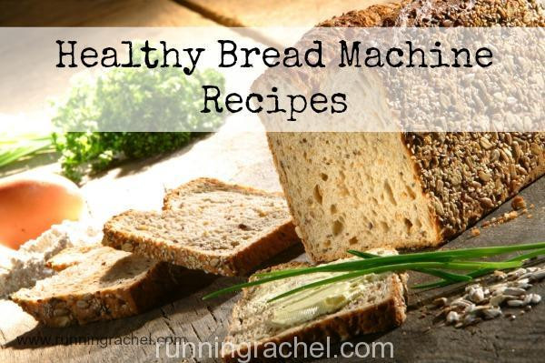 Healthy Bread Machine Recipes the Best Ideas for Healthy Bread Machine Recipes Running Rachel