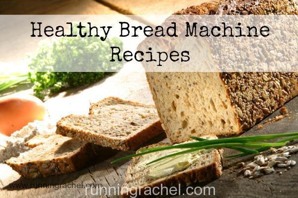 Healthy Bread Recipes For Bread Machines  Healthy Bread Machine Recipes Running Rachel