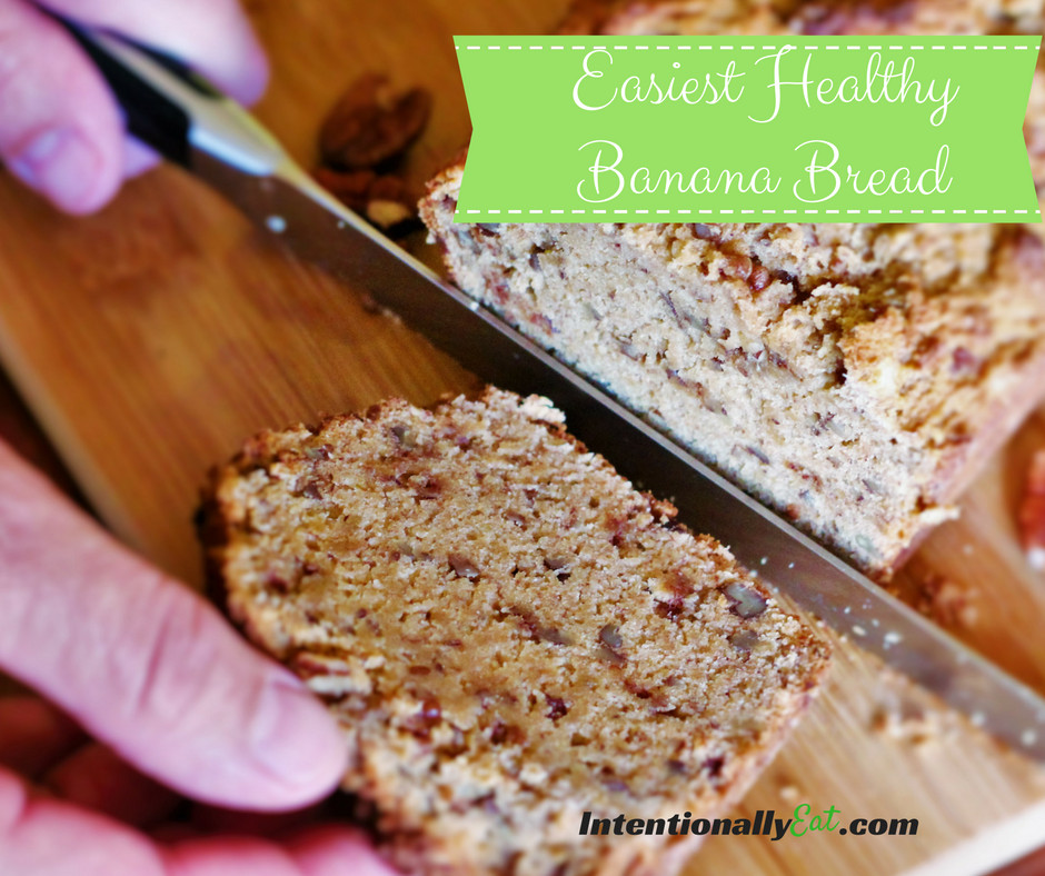 Healthy Bread To Eat  The Easiest Healthy Banana Bread Intentionally Eat