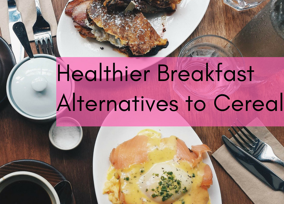 Healthy Breakfast Alternatives  Healthier Breakfast Alternatives to Cereal You Lose to Win