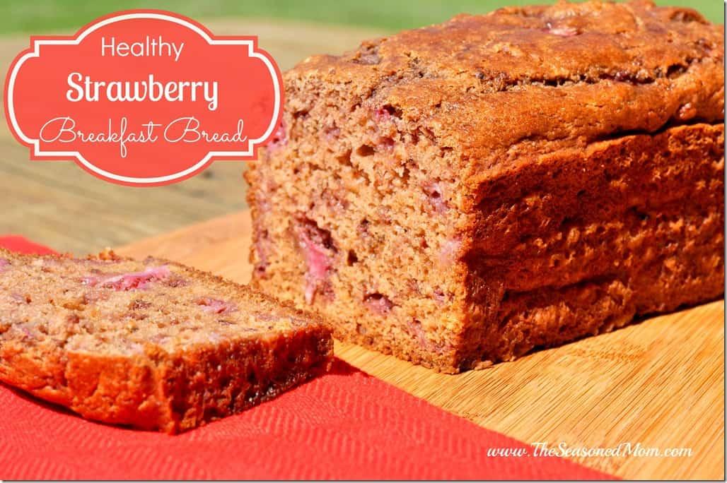 Healthy Breakfast Bread  Healthy Strawberry Breakfast Bread The Seasoned Mom