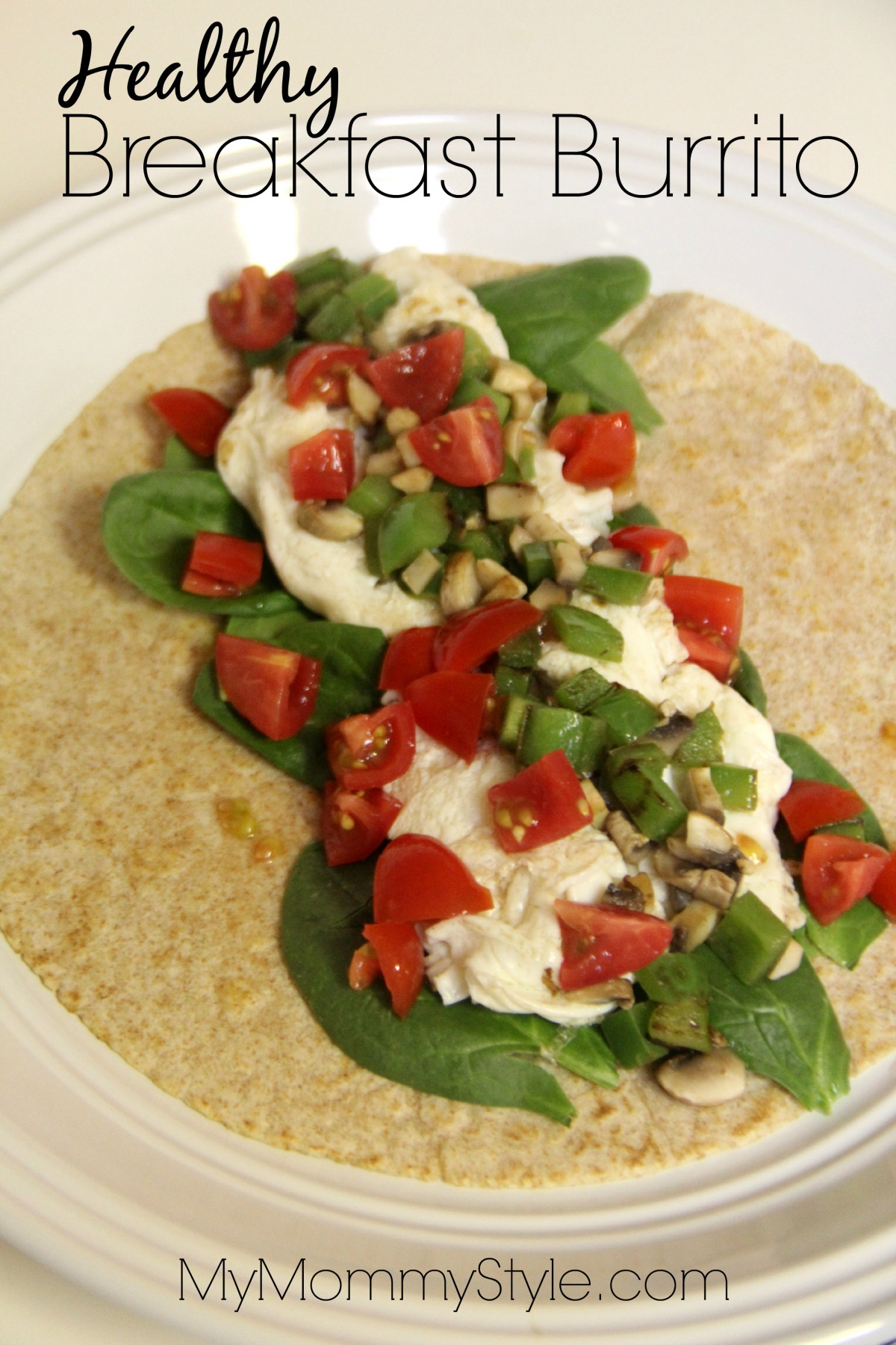 Healthy Breakfast Burrito  Healthy Breakfast Burrito My Mommy Style