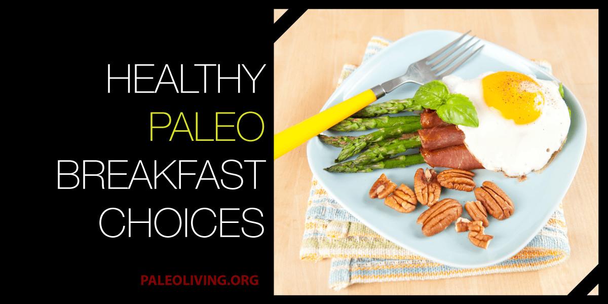 Healthy Breakfast Choice  Healthy Paleo Breakfast Choices