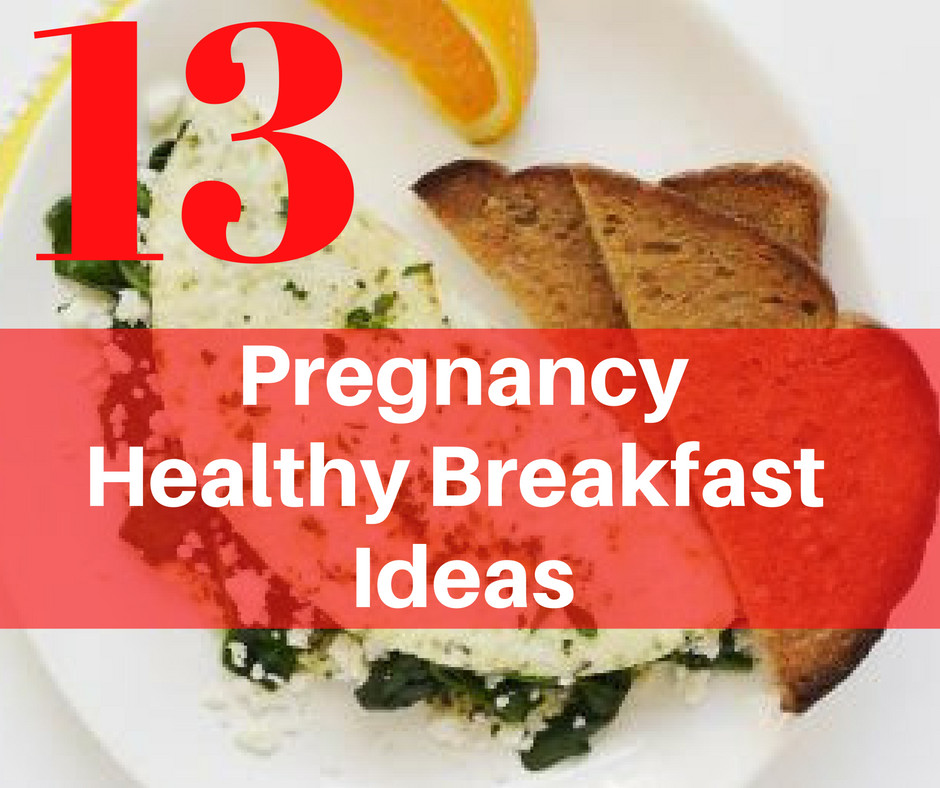 Healthy Breakfast During Pregnancy  13 Healthy Breakfast Ideas for Pregnancy Michelle Marie Fit