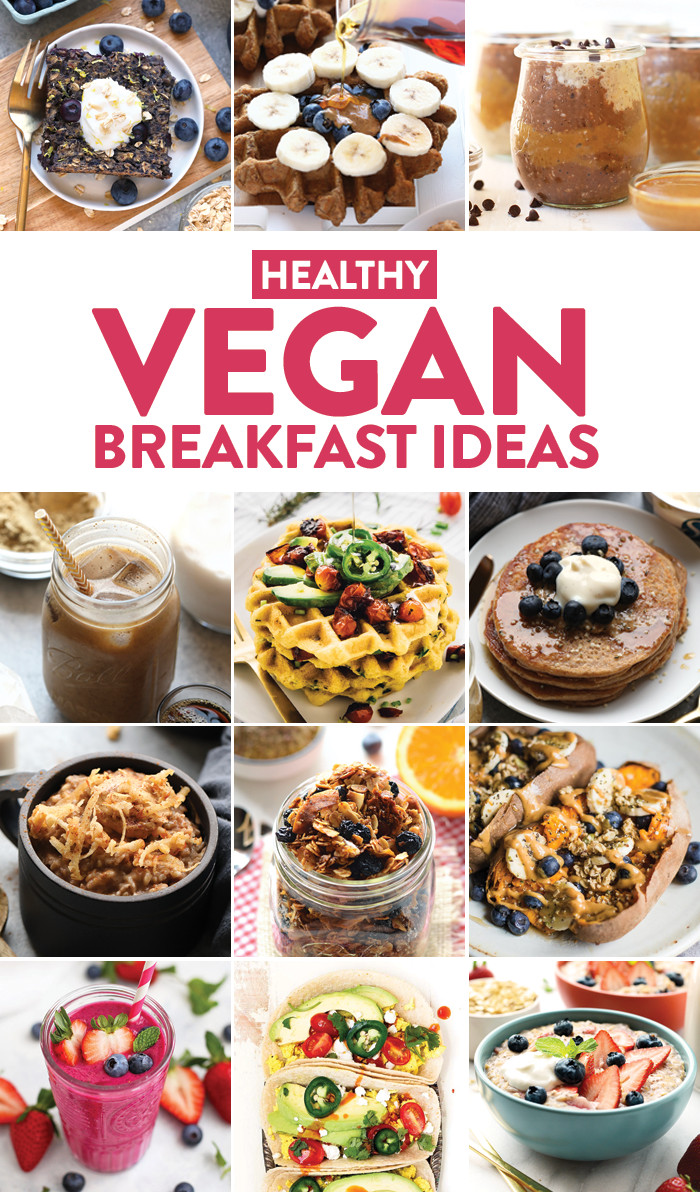 Healthy Breakfast Food Ideas  Healthy Vegan Breakfast Ideas Fit Foo Finds