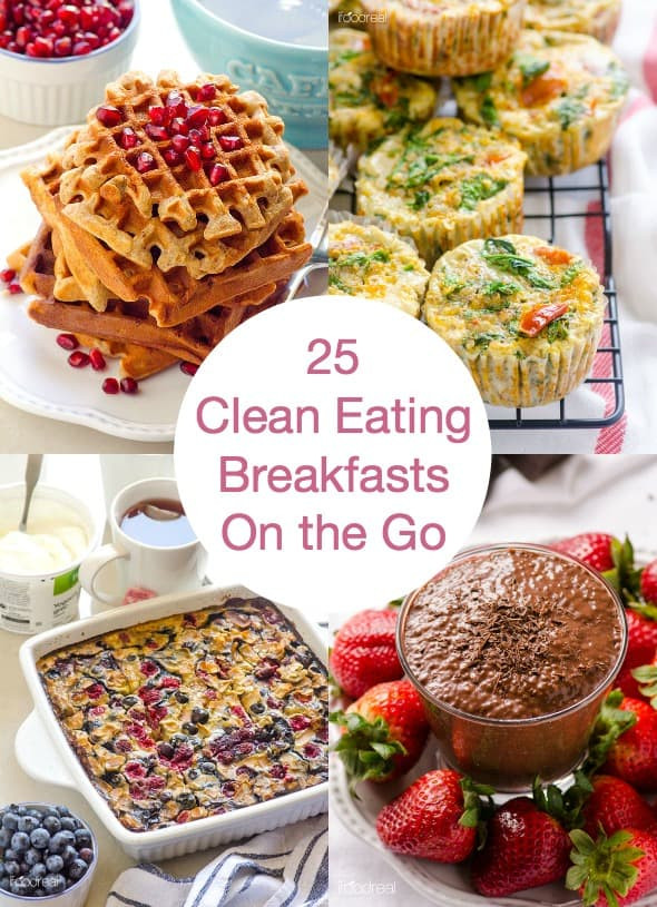 Healthy Breakfast Foods On The Go  25 Clean Eating Breakfast Recipes the Go iFOODreal
