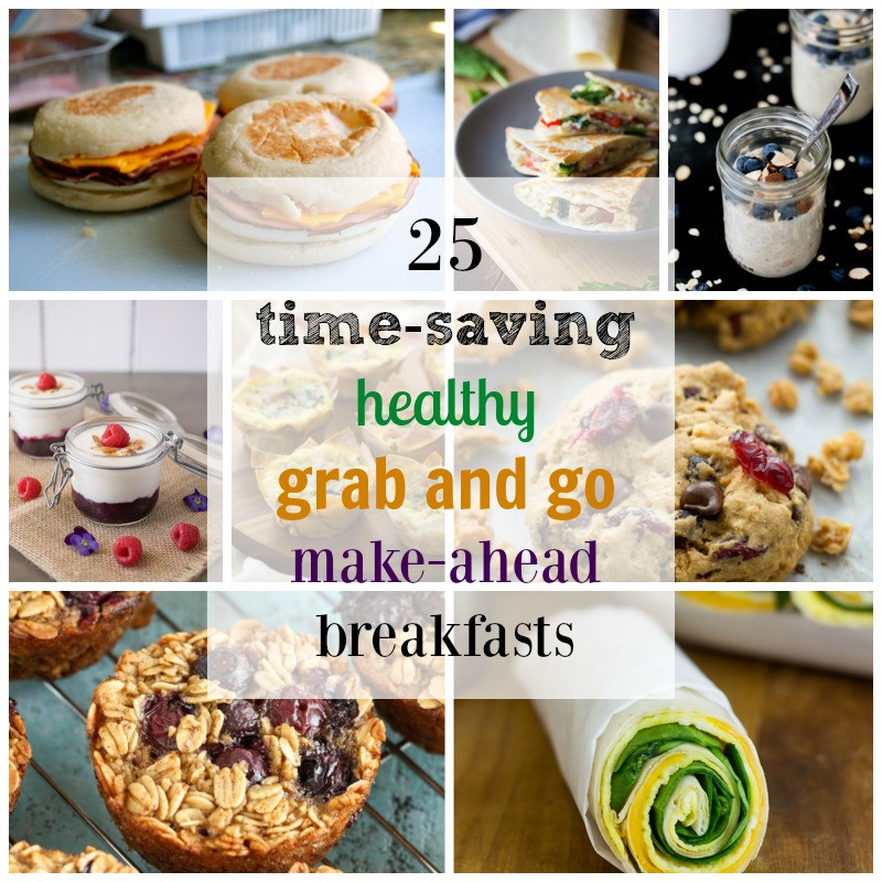 Healthy Breakfast Foods On The Go  25 Healthy Grab and Go Make Ahead Breakfast Recipes