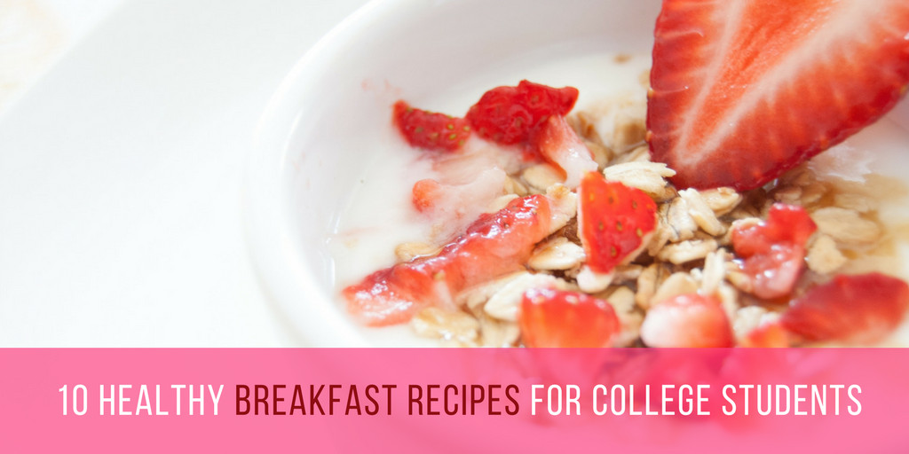 Healthy Breakfast For College Students  Breakfast recipes