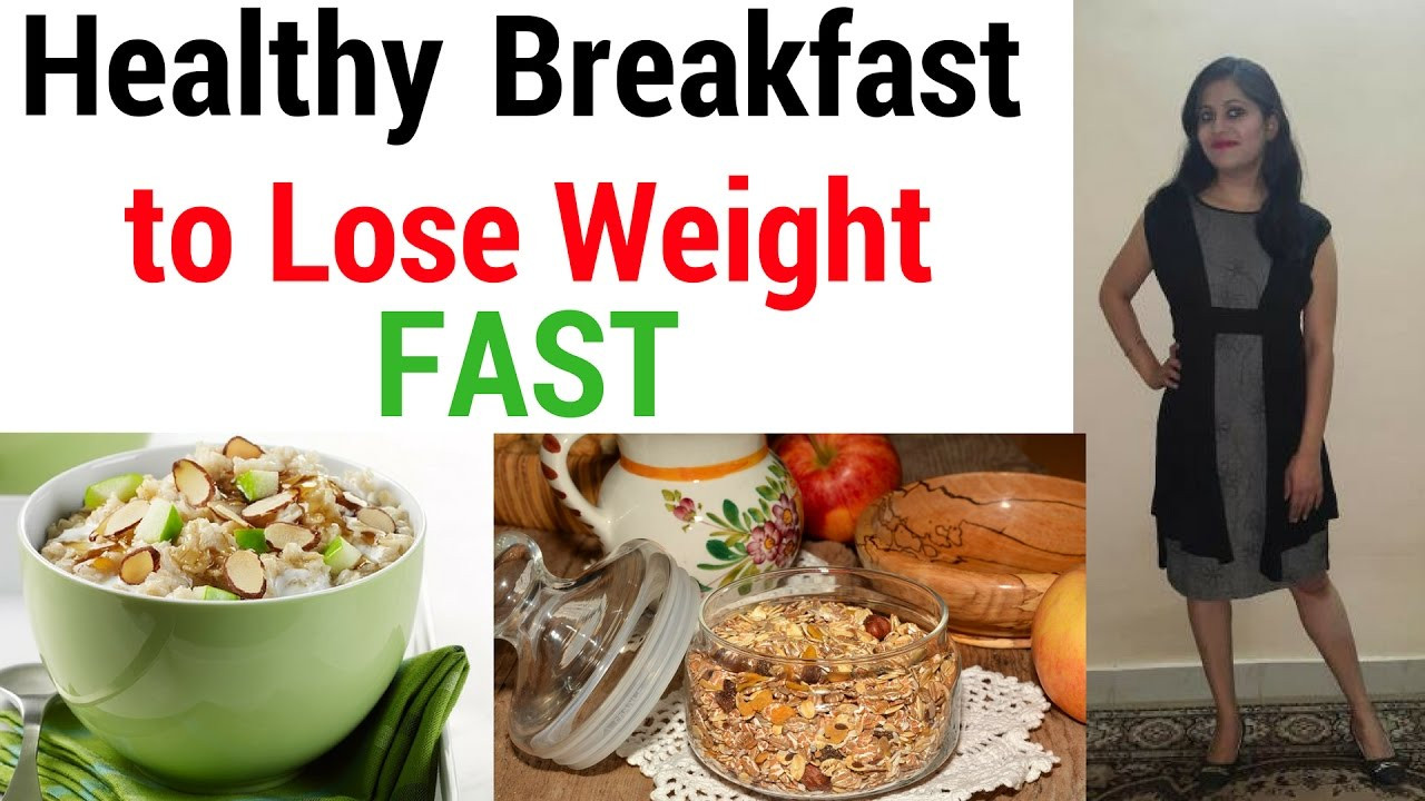 Healthy Breakfast For Losing Weight  Healthy Breakfast for Weight Loss Indian for Weight Loss