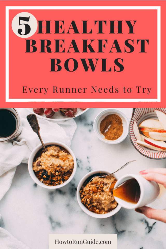 Healthy Breakfast For Runners  5 Healthy Breakfast Bowl Recipes for Runners