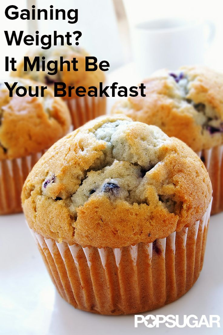 Healthy Breakfast For Weight Gain  Gaining Weight Your Healthy Breakfast May Be to Blame