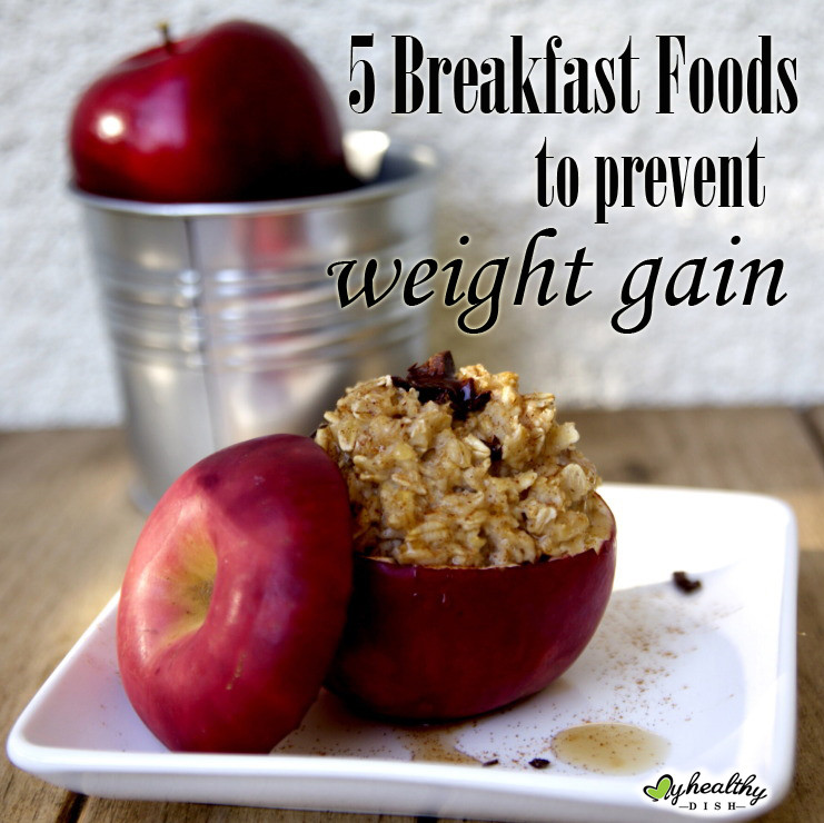 Healthy Breakfast For Weight Gain  5 Breakfast Foods to Prevent Weight Gain — My Healthy Dish