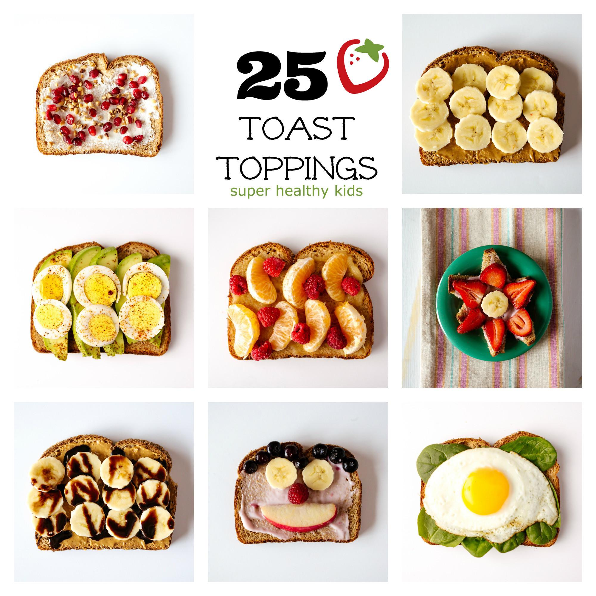 Healthy Breakfast Ideas For Kids  Toast Toppings 25 Ideas for a Healthy Breakfast