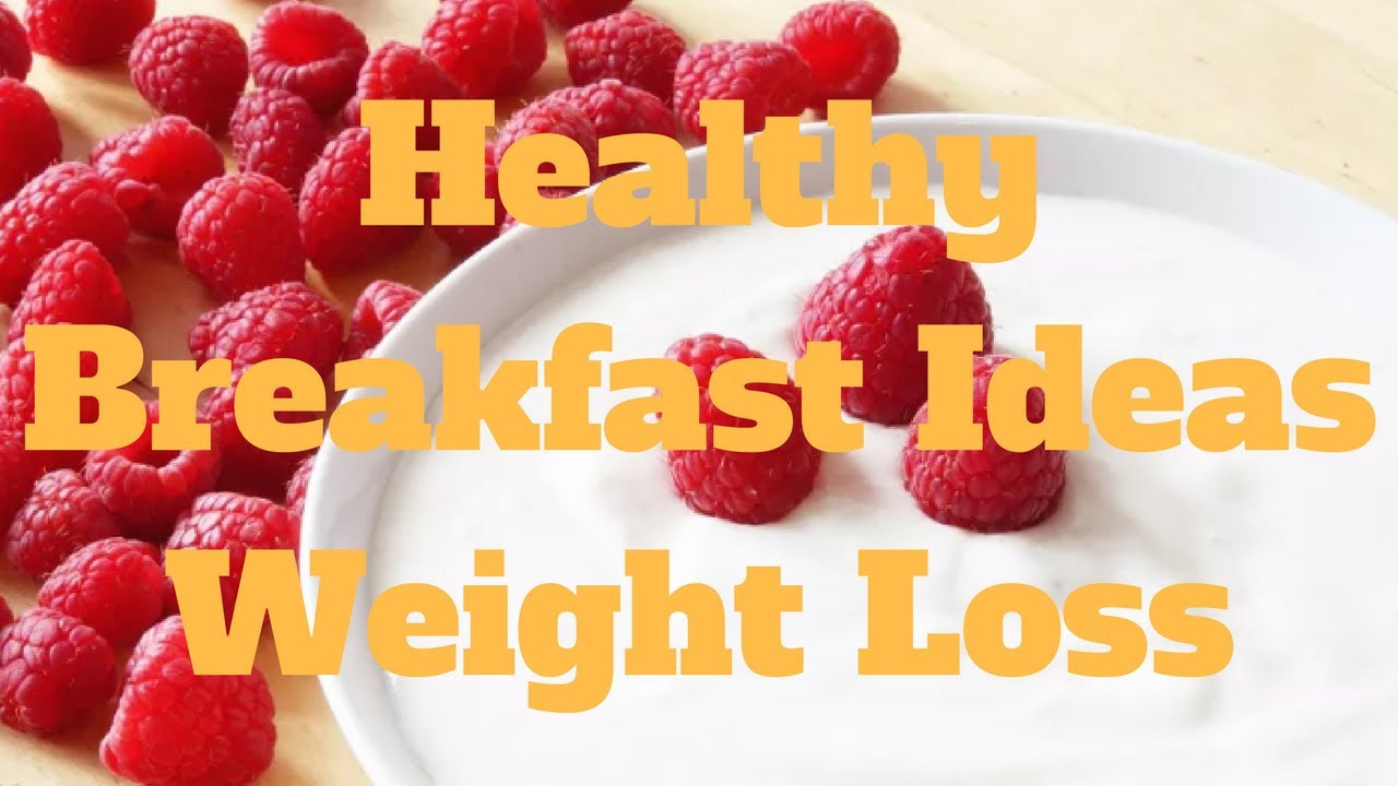 Healthy Breakfast Ideas For Weight Loss  Healthy Breakfast Ideas Weight Loss Pop Diets
