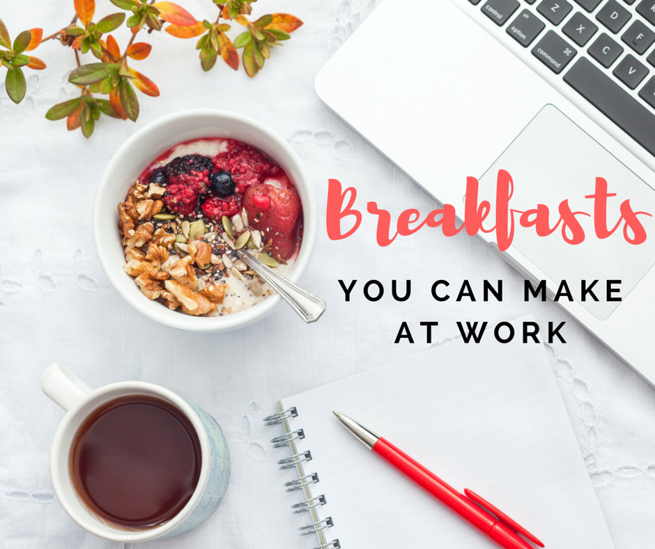 Healthy Breakfast Ideas For Work  10 Healthy Breakfasts You Can Make At Work In Under 5 Minutes