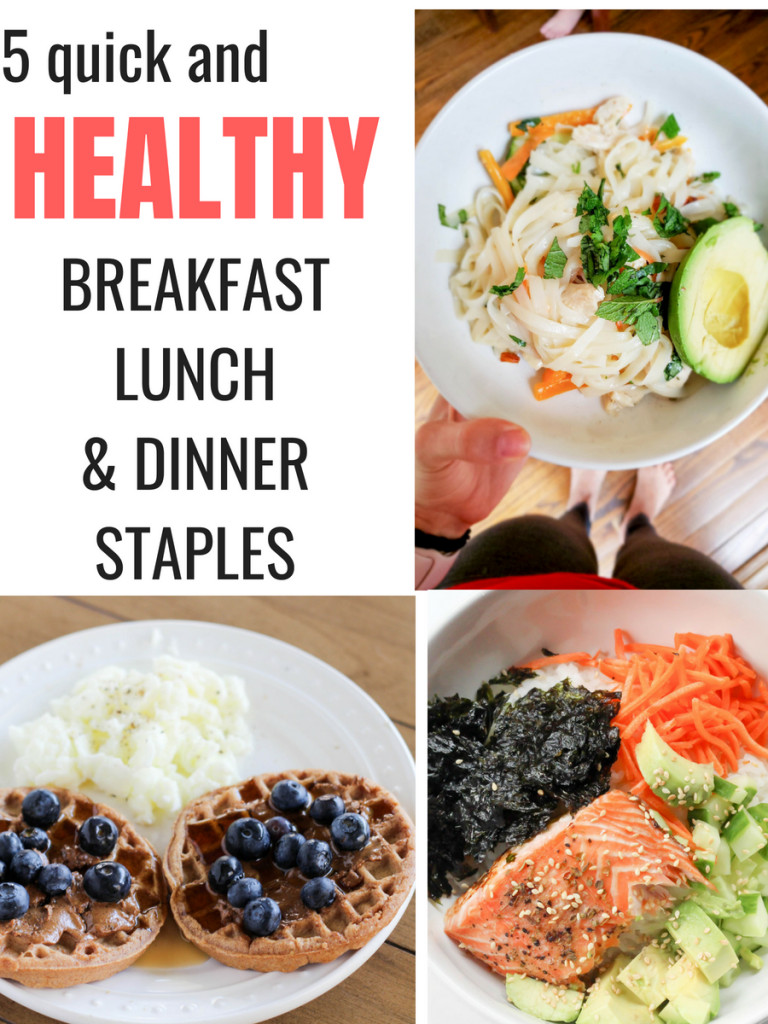 Healthy Breakfast Lunch And Dinner  5 quick and healthy breakfast lunch and dinner ideas