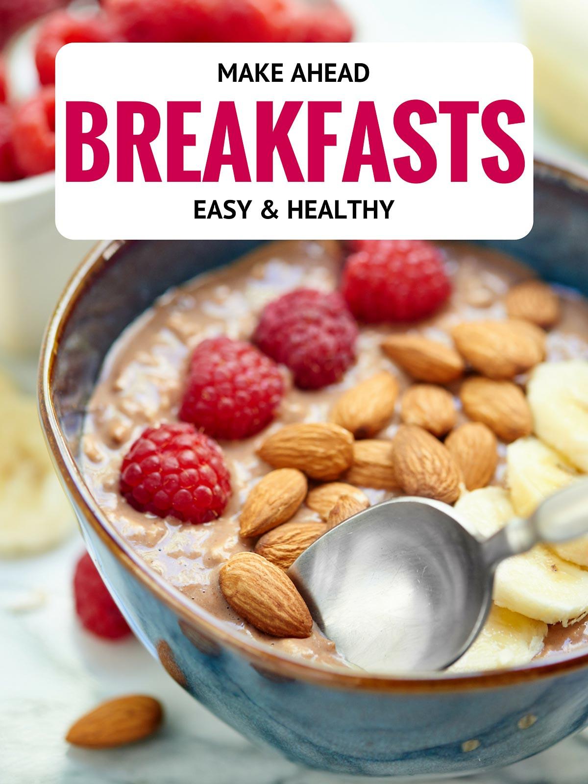 Healthy Breakfast Meals  Easy Healthy Make Ahead Breakfast Recipes Show Me the Yummy