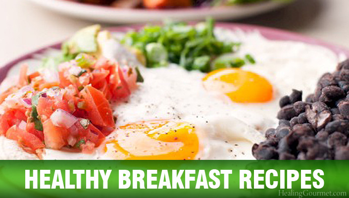 Healthy Breakfast Meals  Breakfast Healing Gourmet