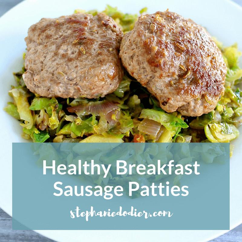 Healthy Breakfast Meats  healthy breakfast sausage recipe