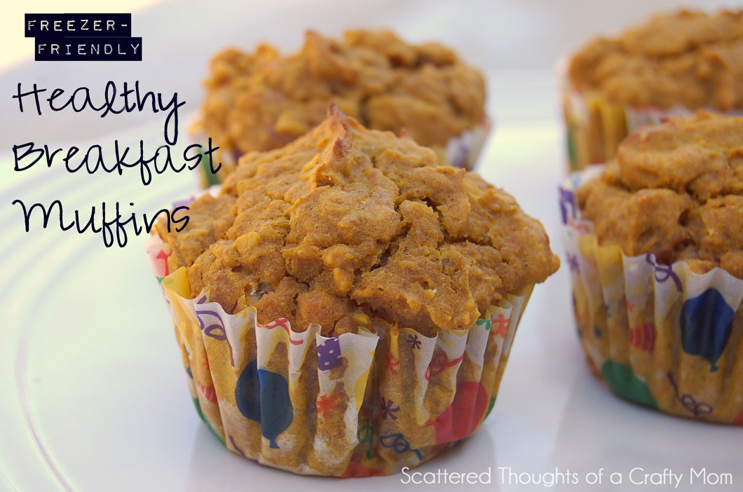 Healthy Breakfast Muffins For Kids  Healthy Breakfast Muffins Scattered Thoughts of a Crafty