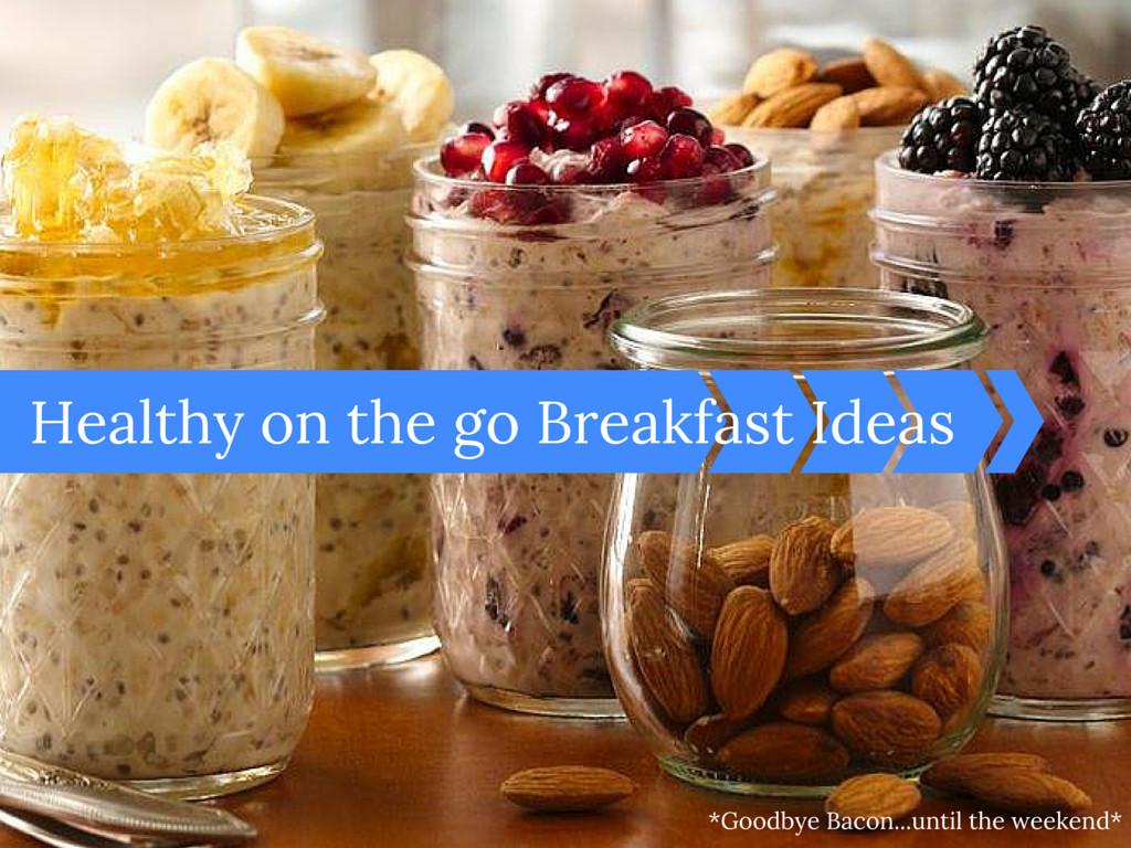 Healthy Breakfast On The Go  Healthy on the Go Breakfast Ideas Eat Travel Love