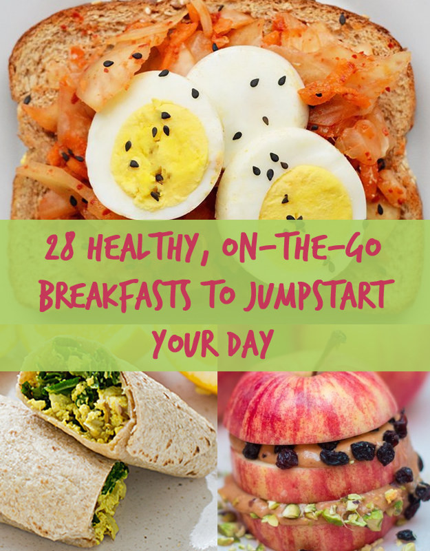 Healthy Breakfast On The Go  28 Easy And Healthy Breakfasts You Can Eat The Go