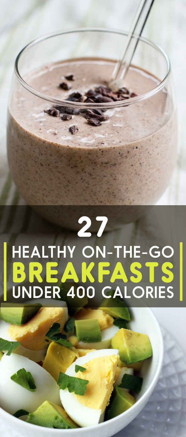 Healthy Breakfast On The Go To Buy  27 Healthy Breakfasts Under 400 Calories For When You re