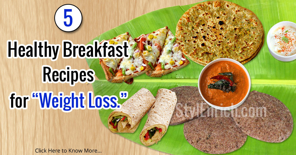Healthy Breakfast Options For Weight Loss  Healthy Breakfast Recipes 5 Healthy Recipes For Weight Loss