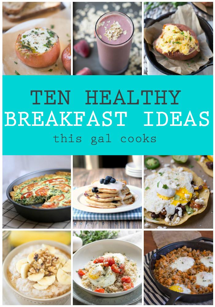 Healthy Breakfast Options  10 Healthy Breakfast Ideas