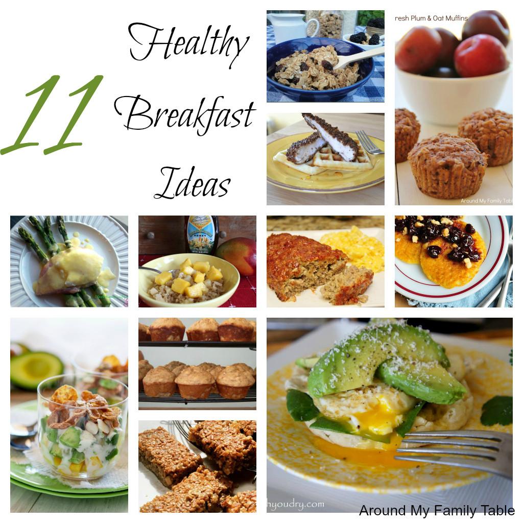 Healthy Breakfast Recipe Ideas  11 Healthy Breakfast Ideas Around My Family Table