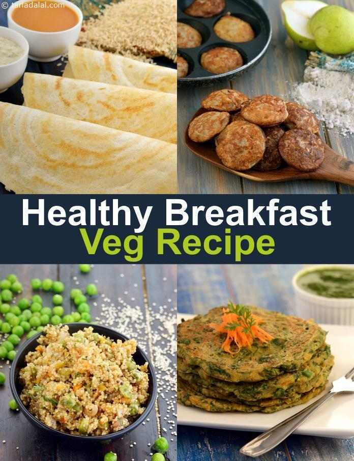 Healthy Breakfast Recipes Indian Vegetarian  Quick Breakfast Recipes Indian Ve arian