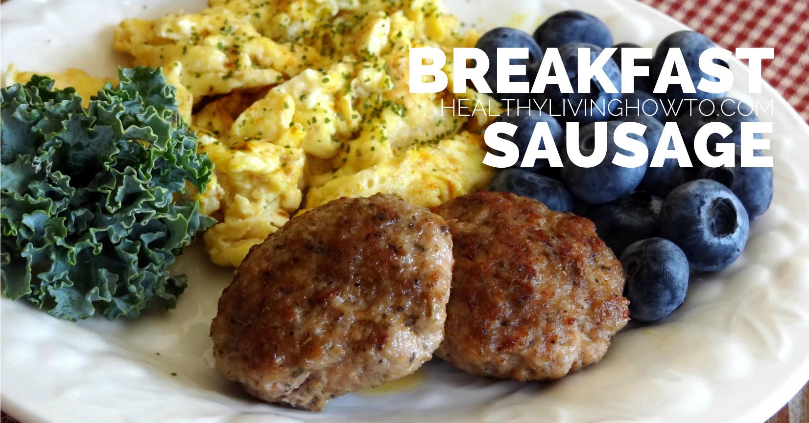 Healthy Breakfast Sausage  Breakfast Sausage Recipe Healthy Living How To