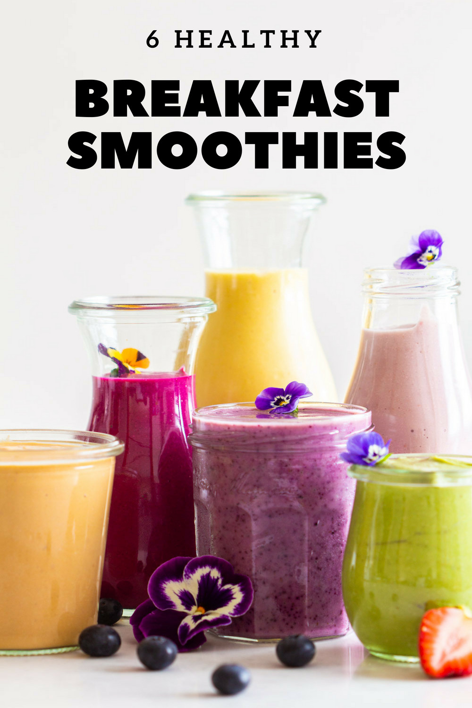 Healthy Breakfast Smoothies  6 Healthy Breakfast Smoothies Green Healthy Cooking