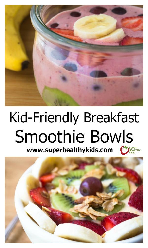 Healthy Breakfast Smoothies For Kids  Kid Friendly Breakfast Smoothie Bowls