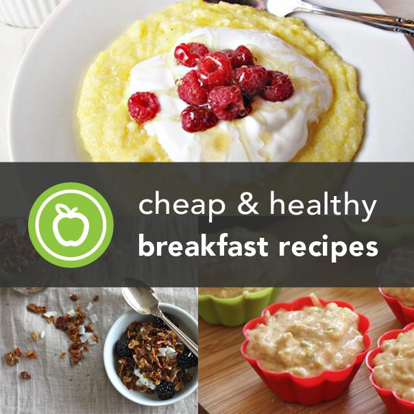 Healthy Breakfast Treats  56 Cheap and Healthy Breakfast Recipes