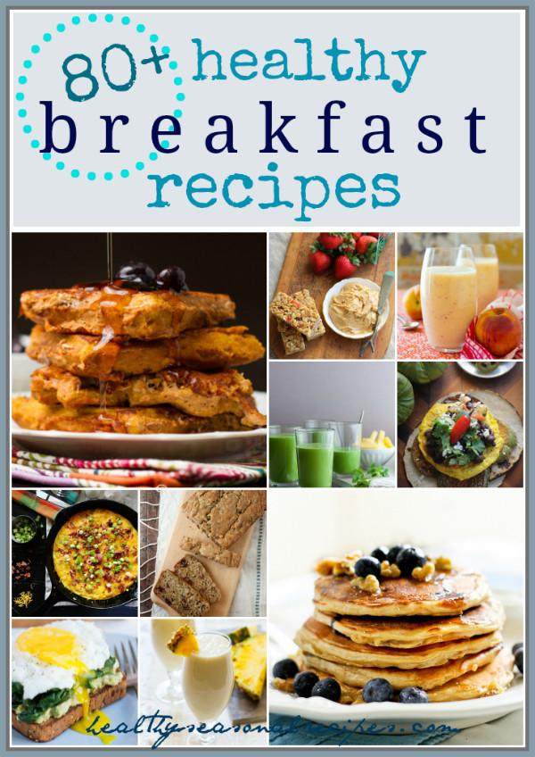 Healthy Breakfast Treats  eighty healthy breakfast recipes Healthy Seasonal Recipes