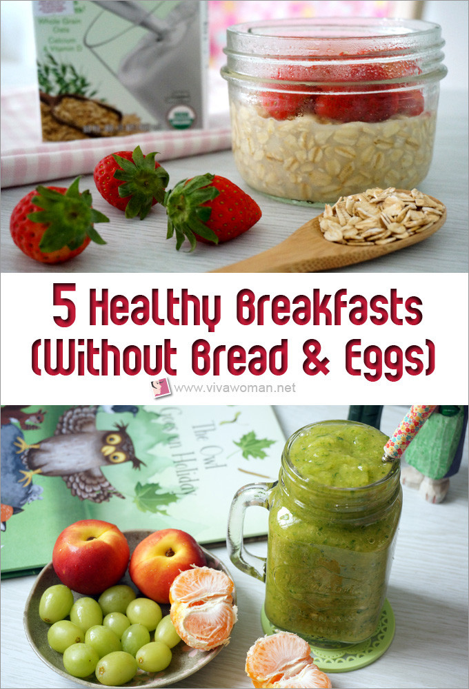 Healthy Breakfast Without Eggs  What healthy breakfasts to eat without bread or eggs
