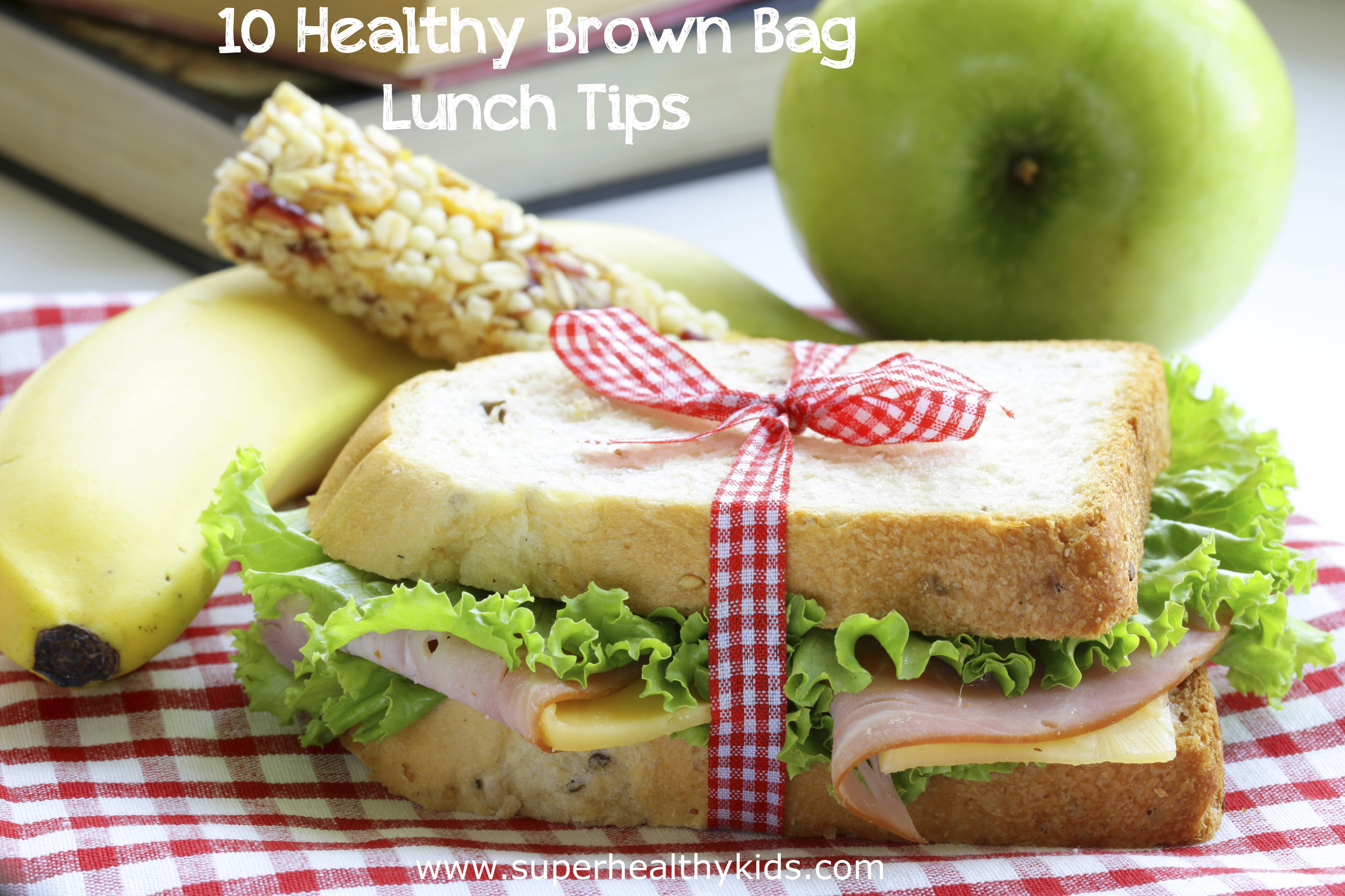 Healthy Brown Bag Lunches  10 Healthy Brown Bag Lunch Tips