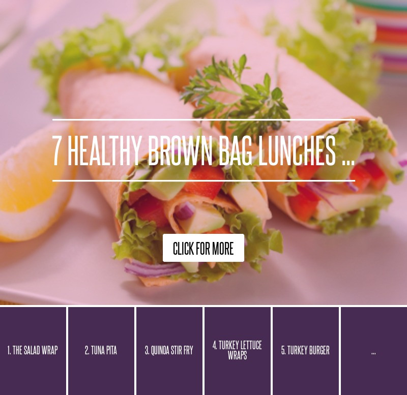 Healthy Brown Bag Lunches  7 Healthy Brown Bag Lunches Weightloss