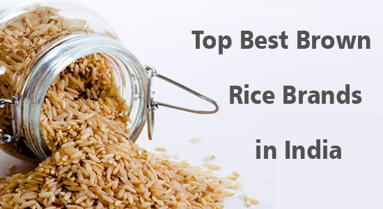 Healthy Brown Rice Brands  Best Brown Rice Brands in India