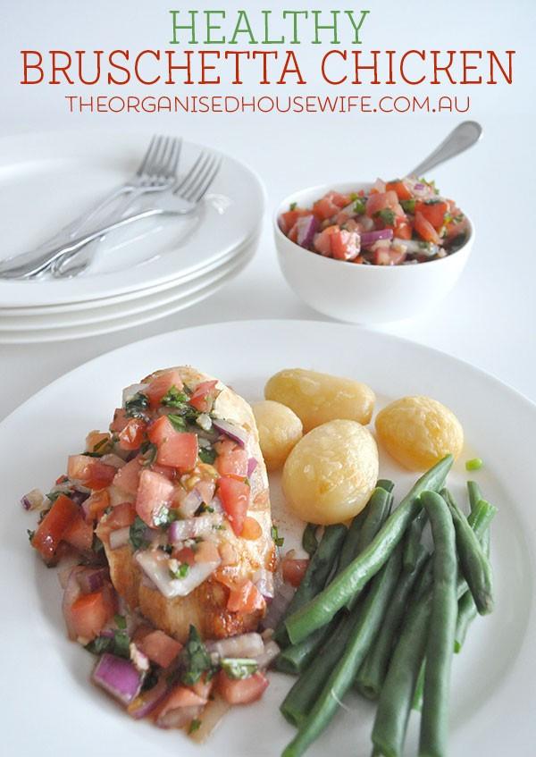 Healthy Bruschetta Chicken  Healthy Bruschetta Chicken – The Organised Housewife